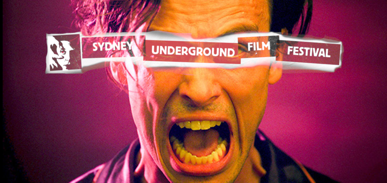 Sydney Underground Film Festival Announces Bold and Impressive Program