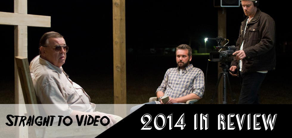 2014 in Review: The Best Straight to Video Films